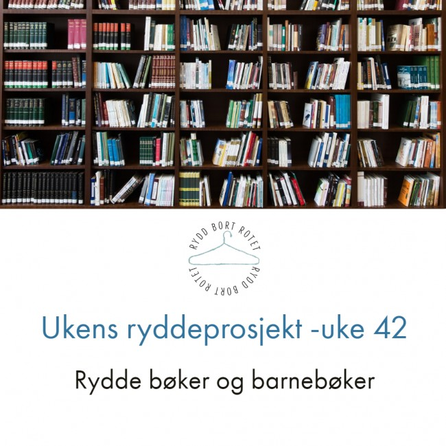 Rydde bøker og barnebøker - Uke 42