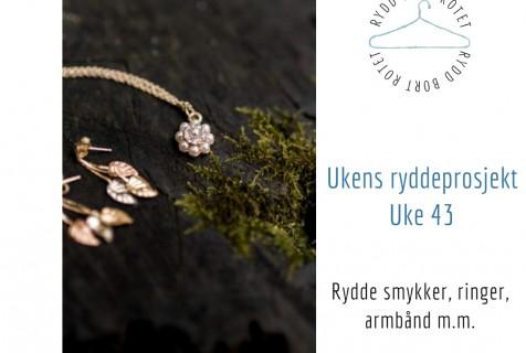 Rydde smykker og ringer – Uke 43
