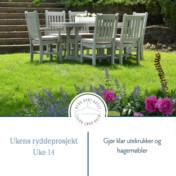 Gjør klar utekrukker og hagemøbler – ukens ryddeprosjekt