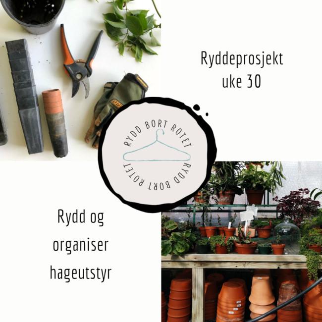 Rydd og organiser hageutstyr i ukens ryddeprosjekt