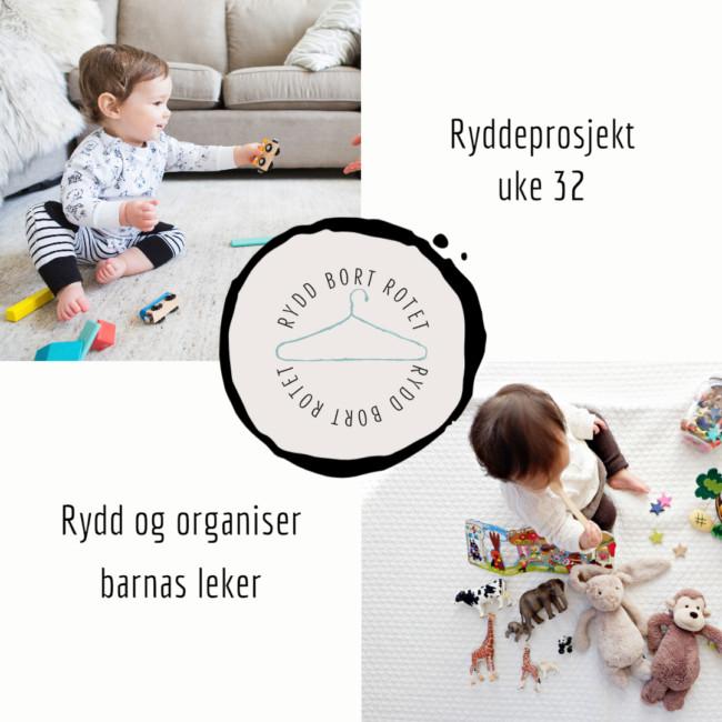 Rydd og organiser barnas leker - ukens ryddeprosjekt