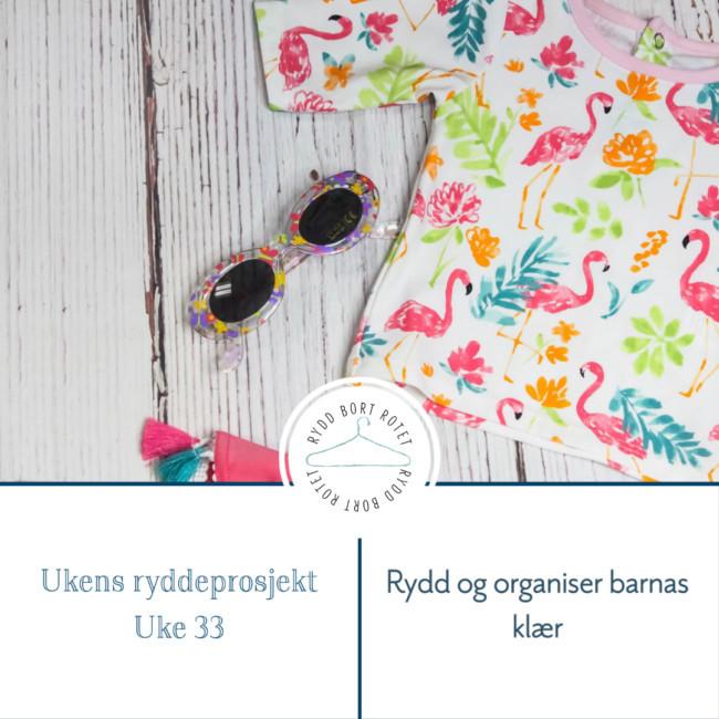 Rydd og organiser barnas klær - ukens ryddeprosjekt
